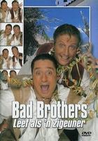 Bad Brothers - Leef als 'n zigeuner